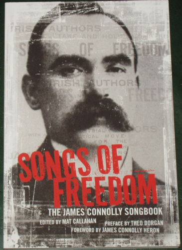 Songs of Freedom, The James Connolly Songbook, edited by Mat Callahan